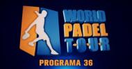 World Padel Tour TV – Programa 36