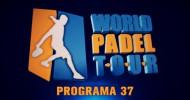 World Padel Tour TV – Programa 37