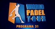 World Padel Tour TV – Programa 31